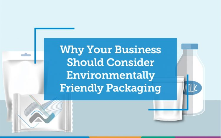 Why Your Business Should Consider Environmentally Friendly Packaging