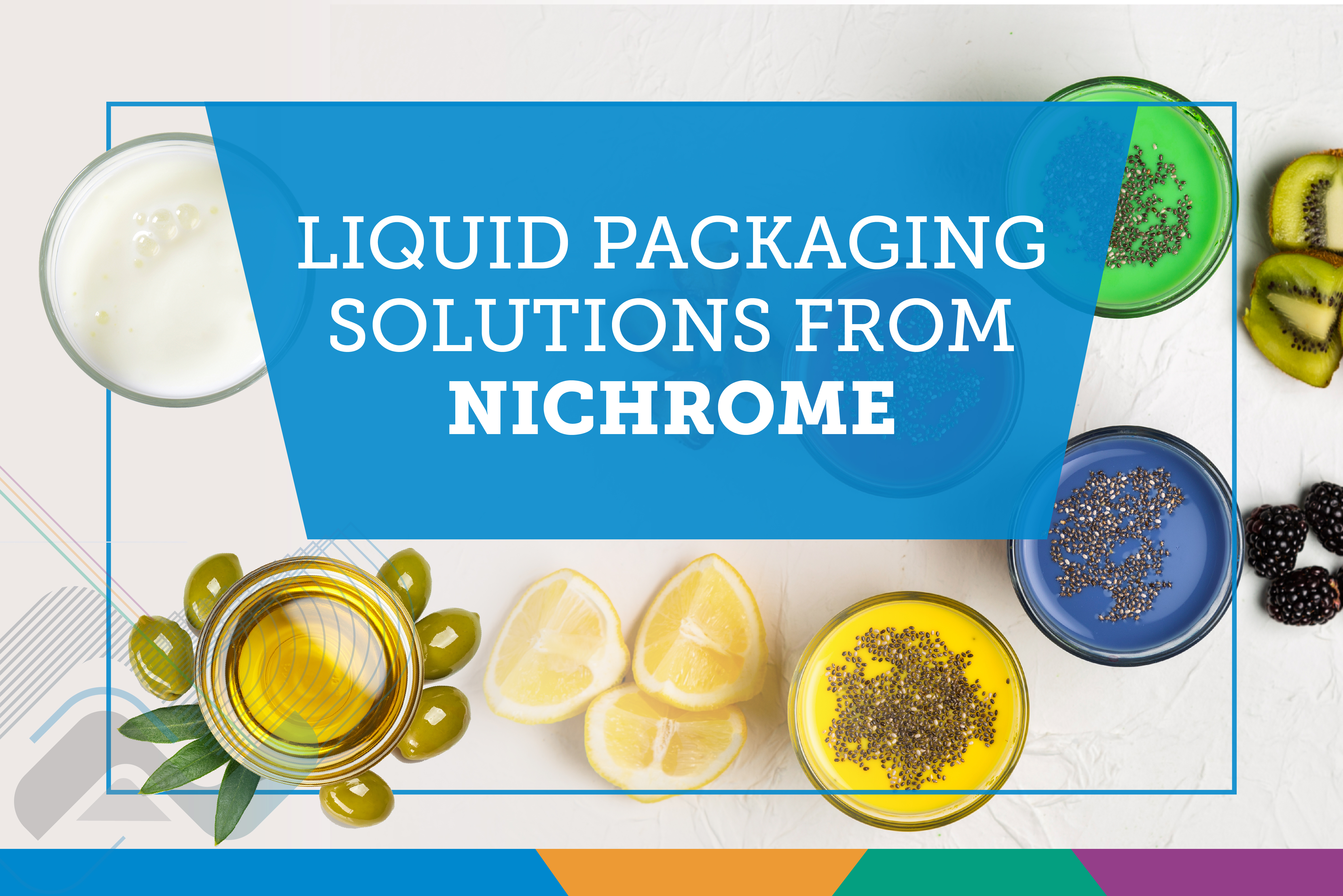 LIQUID PACKAGING SOLUTIONS FROM NICHROME